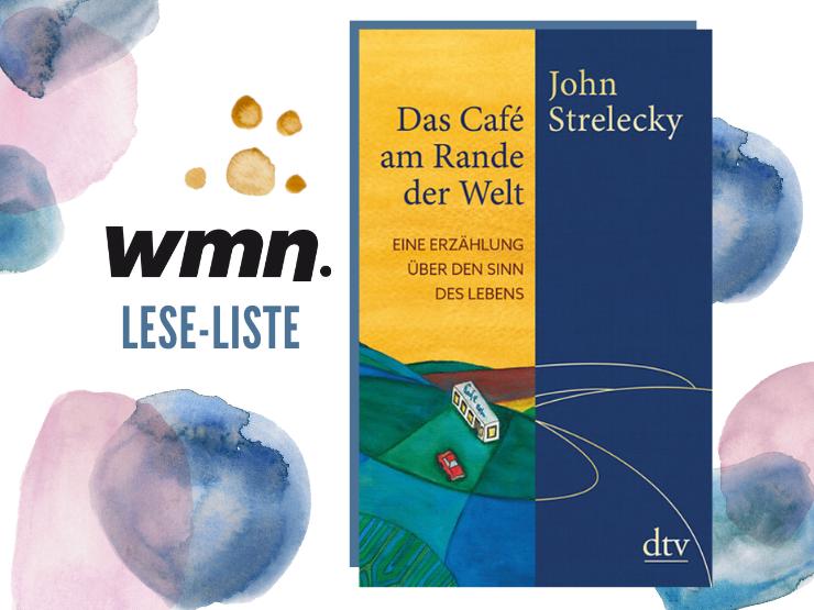 John Strelecky Das Café am Rande der Welt Bücher für Frauen