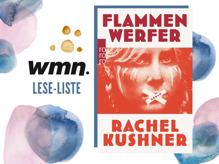 Flammenwerfer Rachel Kushner Buch Frauen