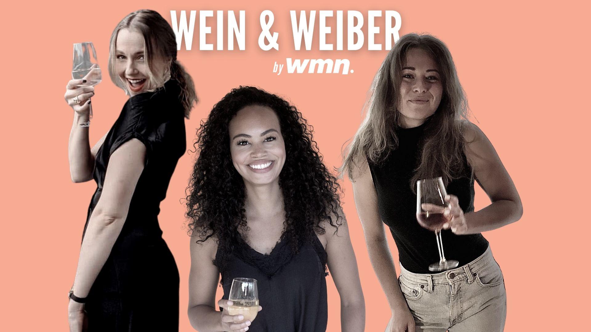 Wein & Weiber, der Podcast für Frauen & alle, die sie lieben.